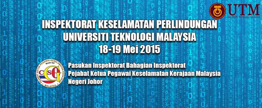 INSPEKTORAT KESELAMATAN PERLINDUNGAN UNIVERSITI TEKNOLOGI MALAYSIA